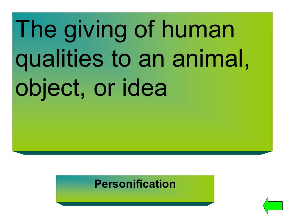 The giving of human qualities to an animal, object, or idea