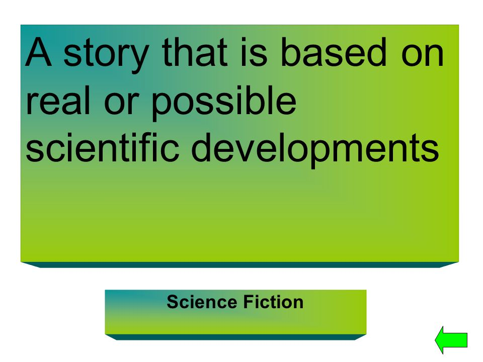 A story that is based on real or possible scientific developments