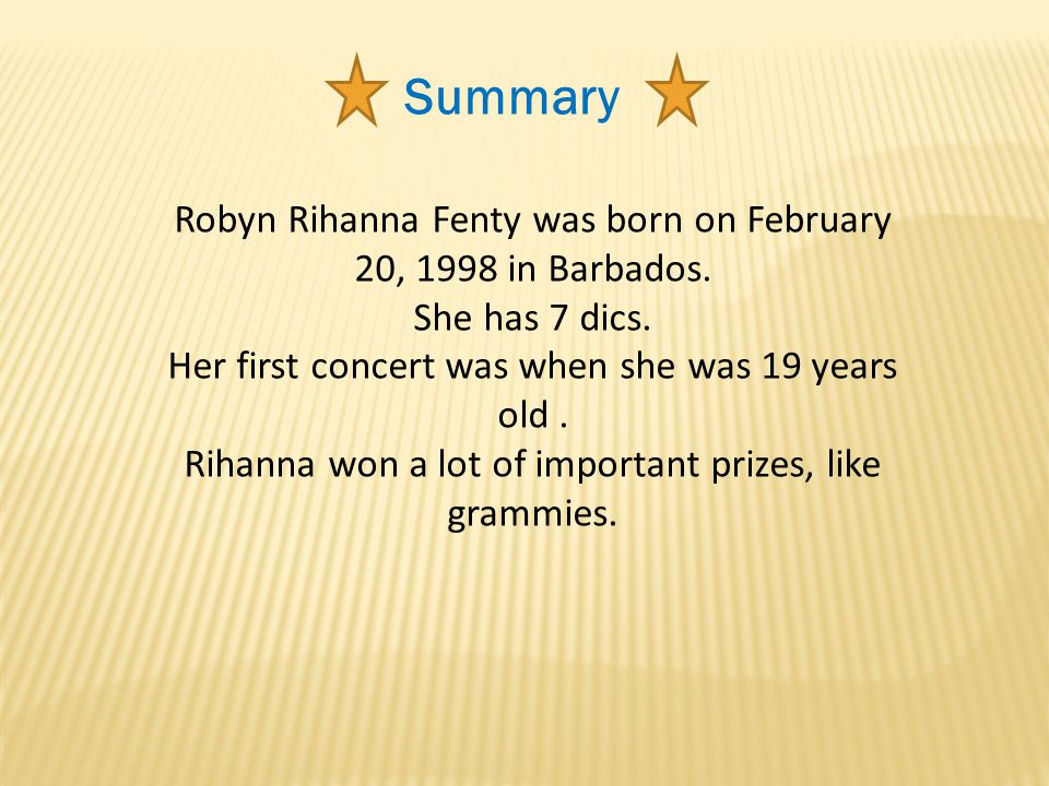 Summary Robyn Rihanna Fenty was born on February 20, 1998 in Barbados.