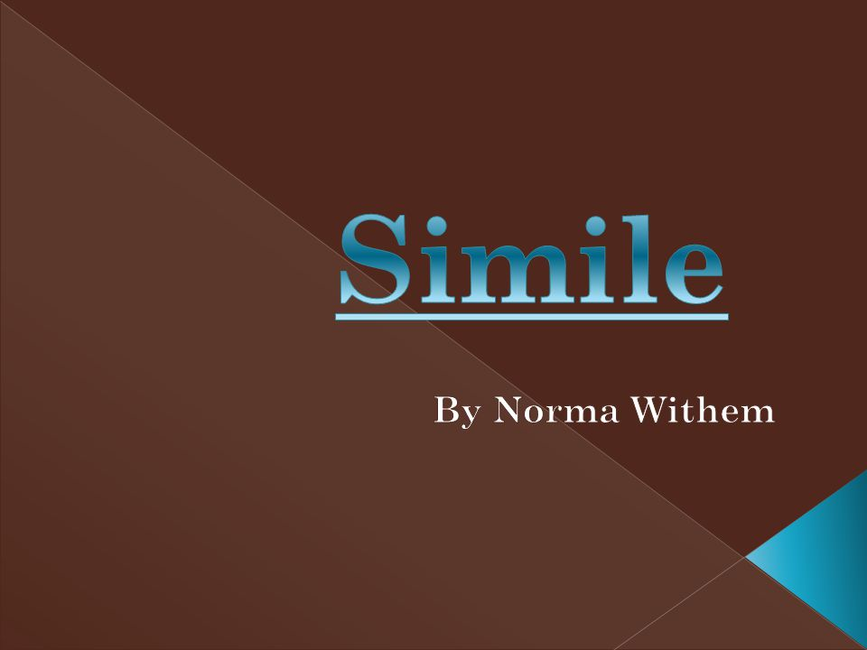 Simile By Norma Withem