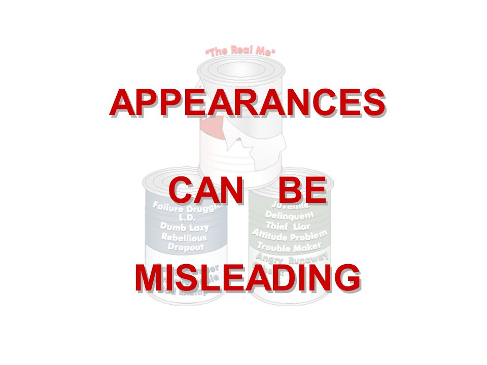 APPEARANCES CAN BE MISLEADING