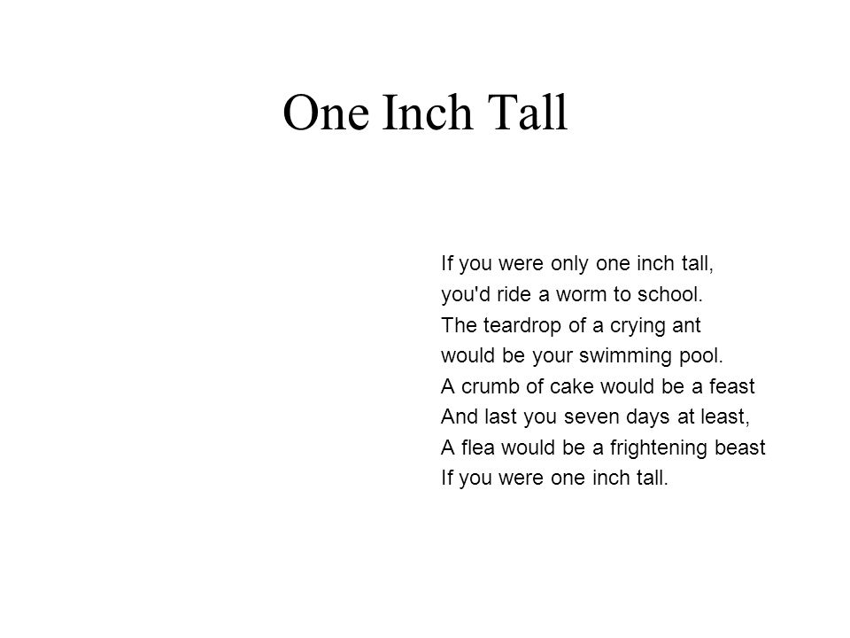 One Inch Tall If you were only one inch tall,