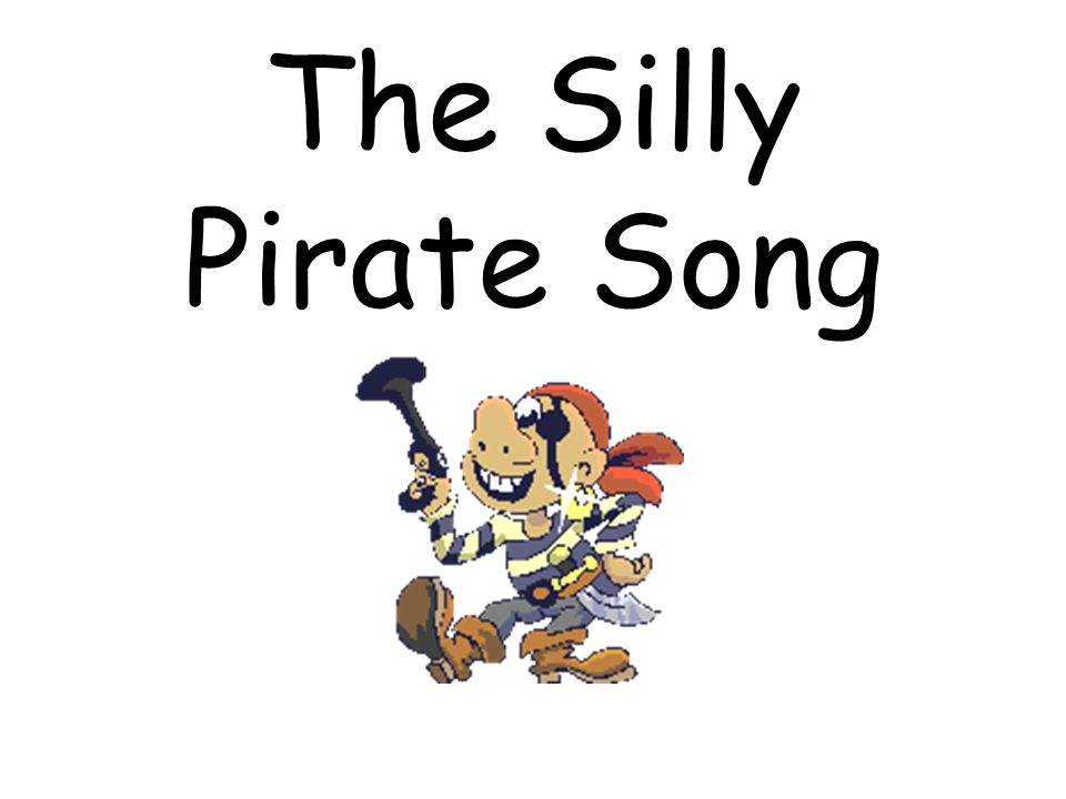 The Silly Pirate Song