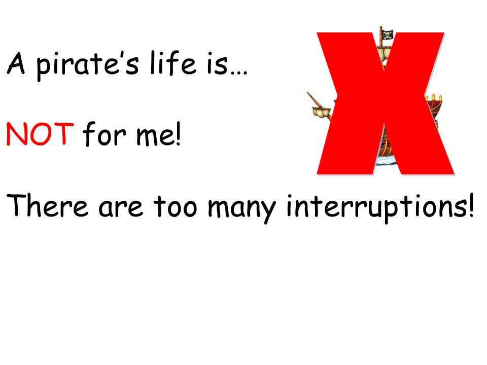There are too many interruptions!