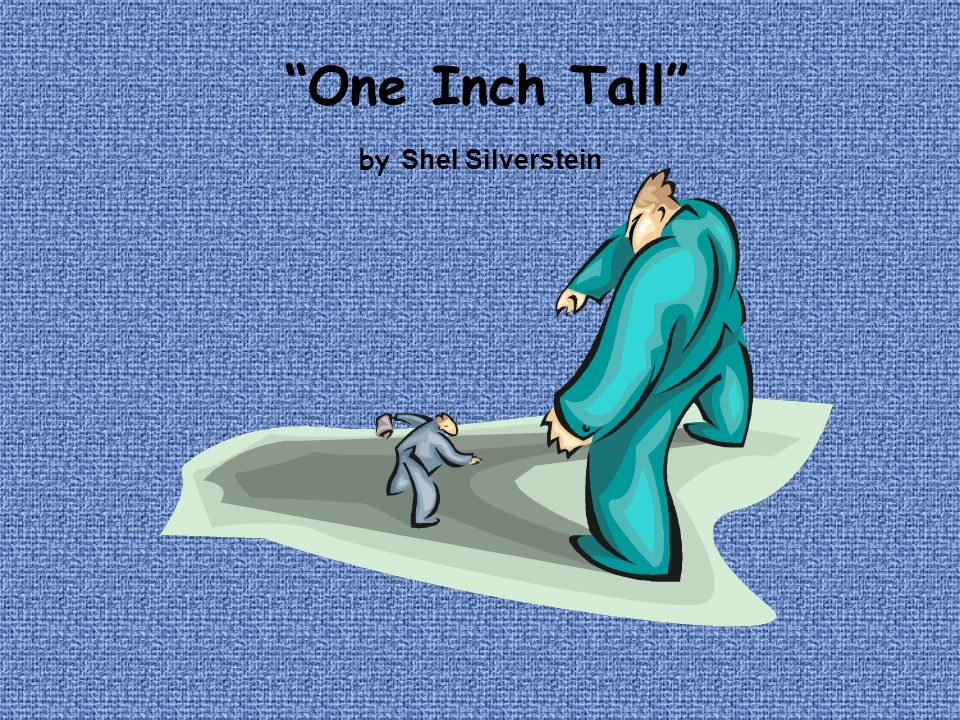 One Inch Tall by Shel Silverstein