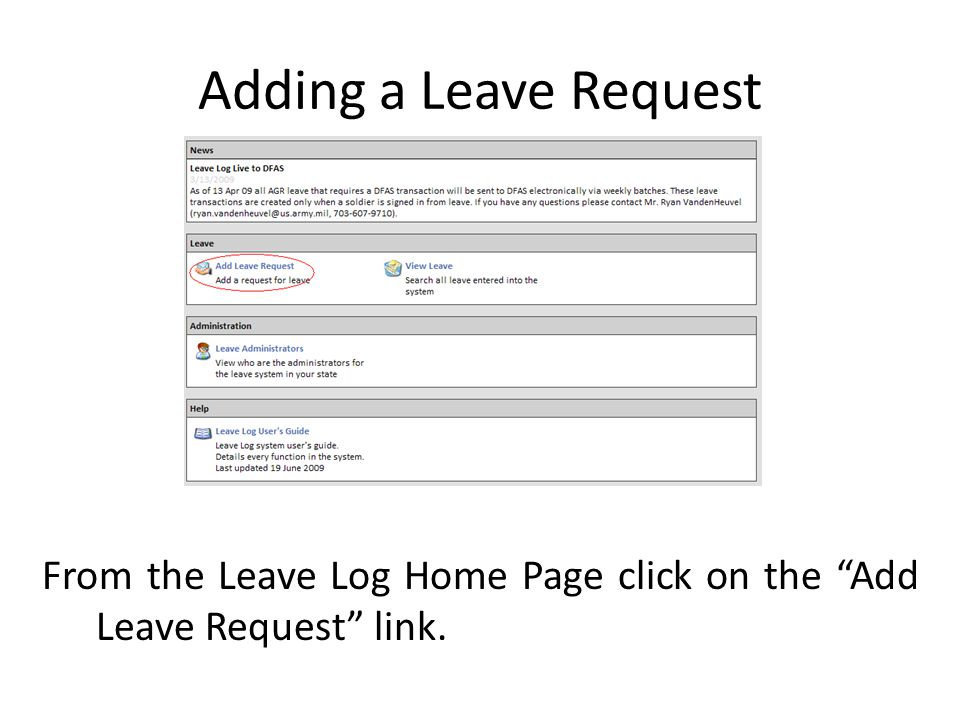 Adding a Leave Request From the Leave Log Home Page click on the Add Leave Request link.