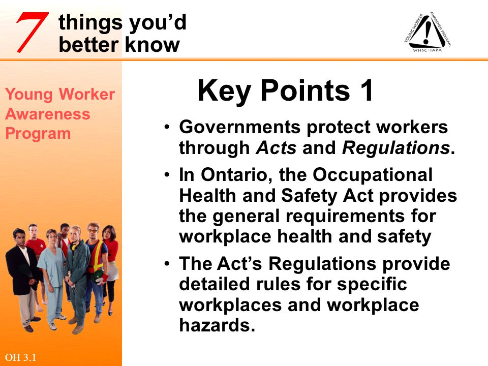 Key Points 1 Governments protect workers through Acts and Regulations.