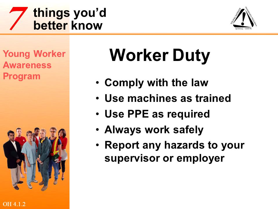 Worker Duty Comply with the law Use machines as trained
