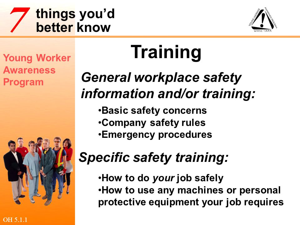 Training General workplace safety information and/or training: