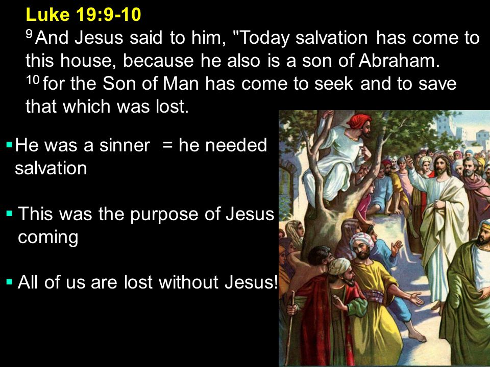 He was a sinner = he needed salvation