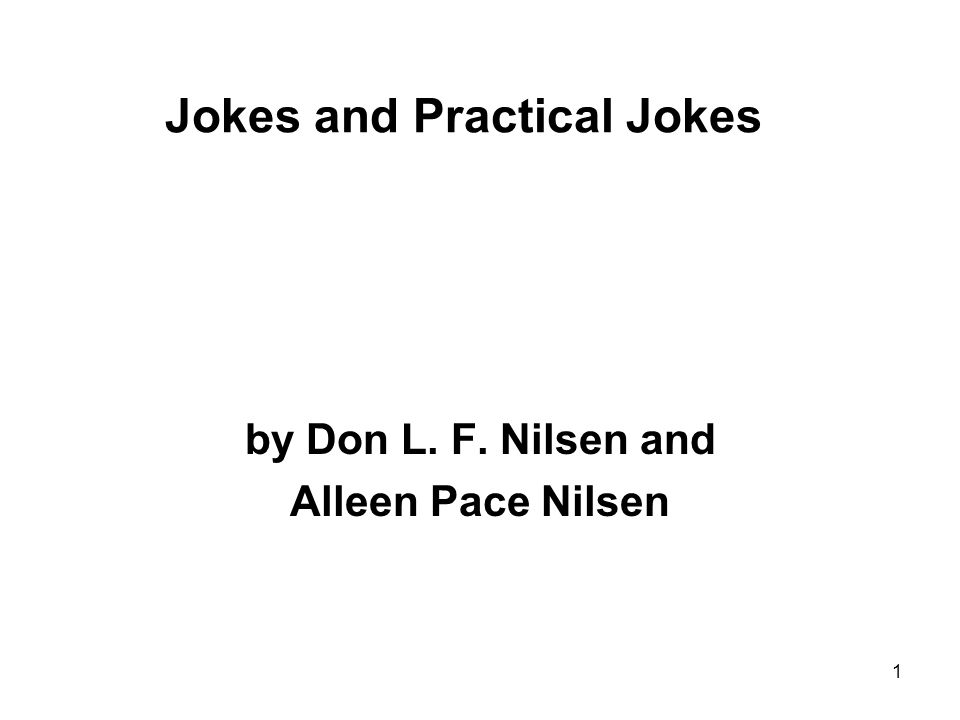 Jokes and Practical Jokes