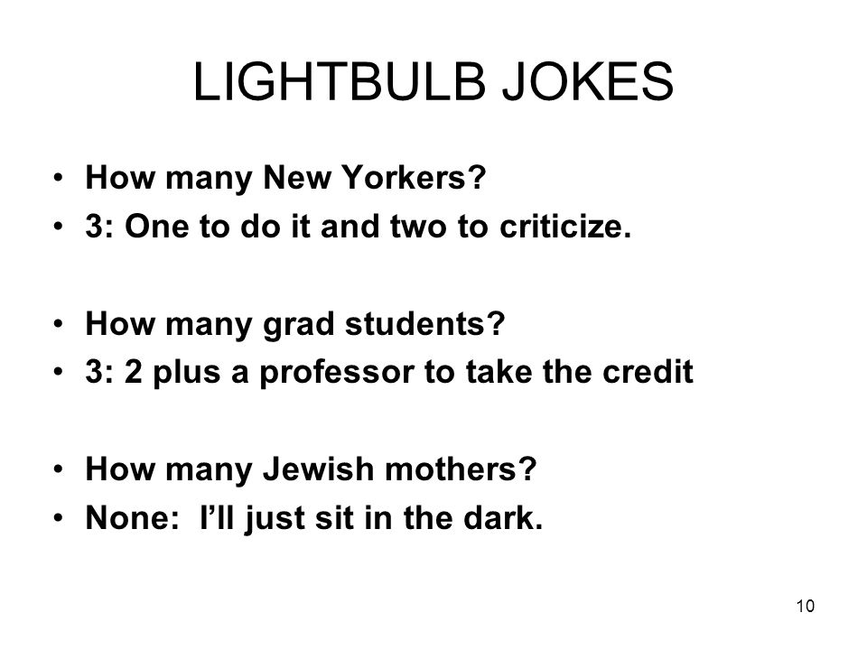 LIGHTBULB JOKES How many New Yorkers