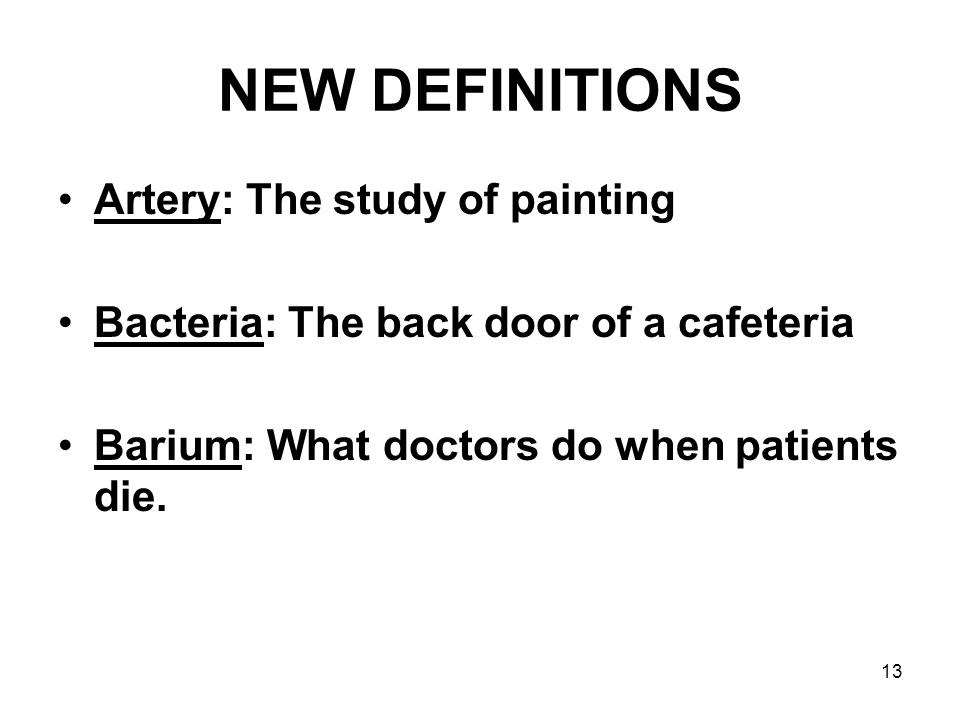 NEW DEFINITIONS Artery: The study of painting