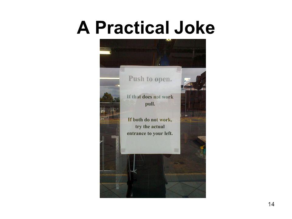 A Practical Joke