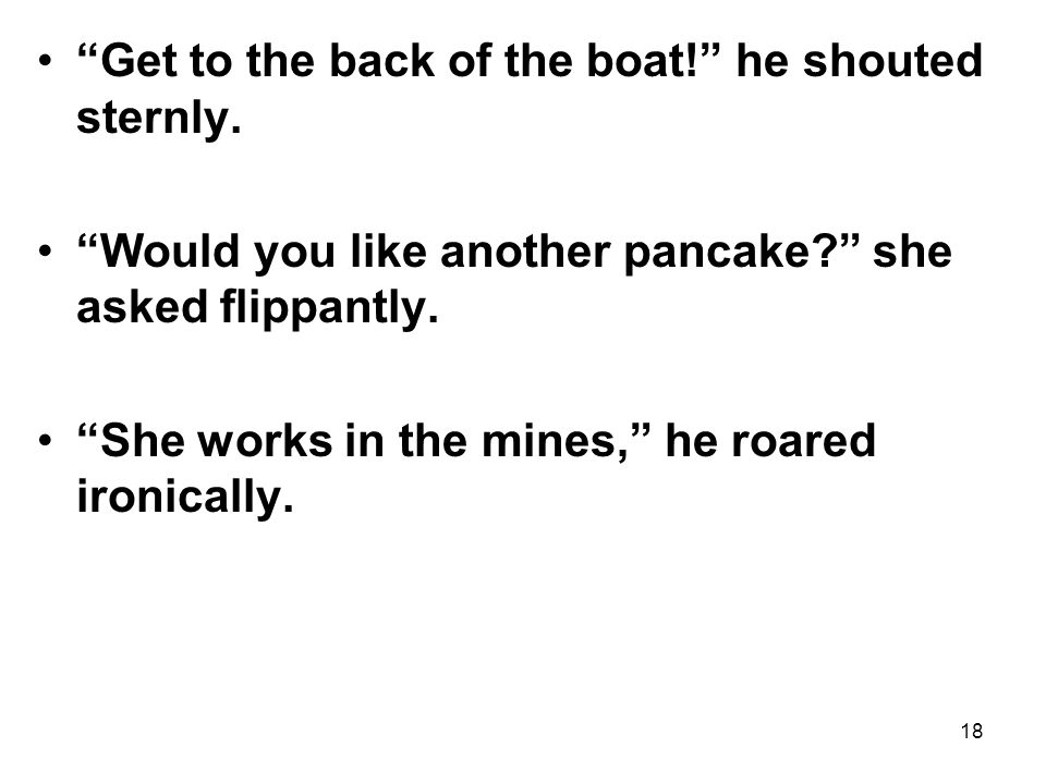 Get to the back of the boat! he shouted sternly.