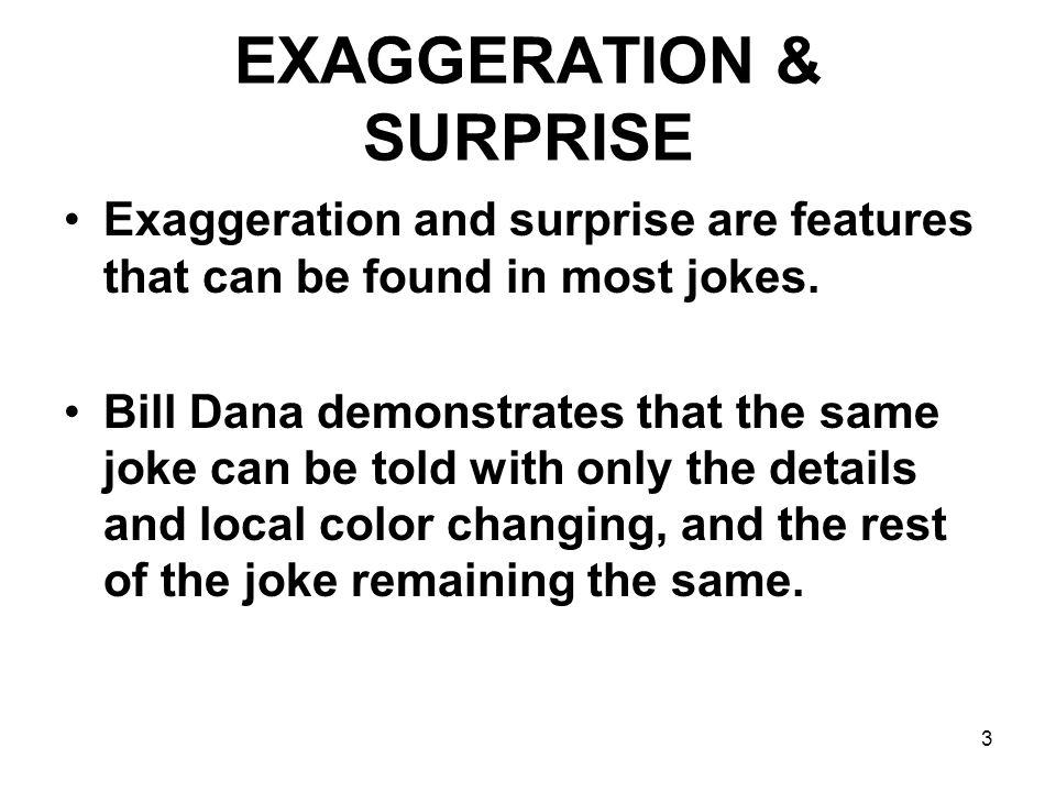 EXAGGERATION & SURPRISE