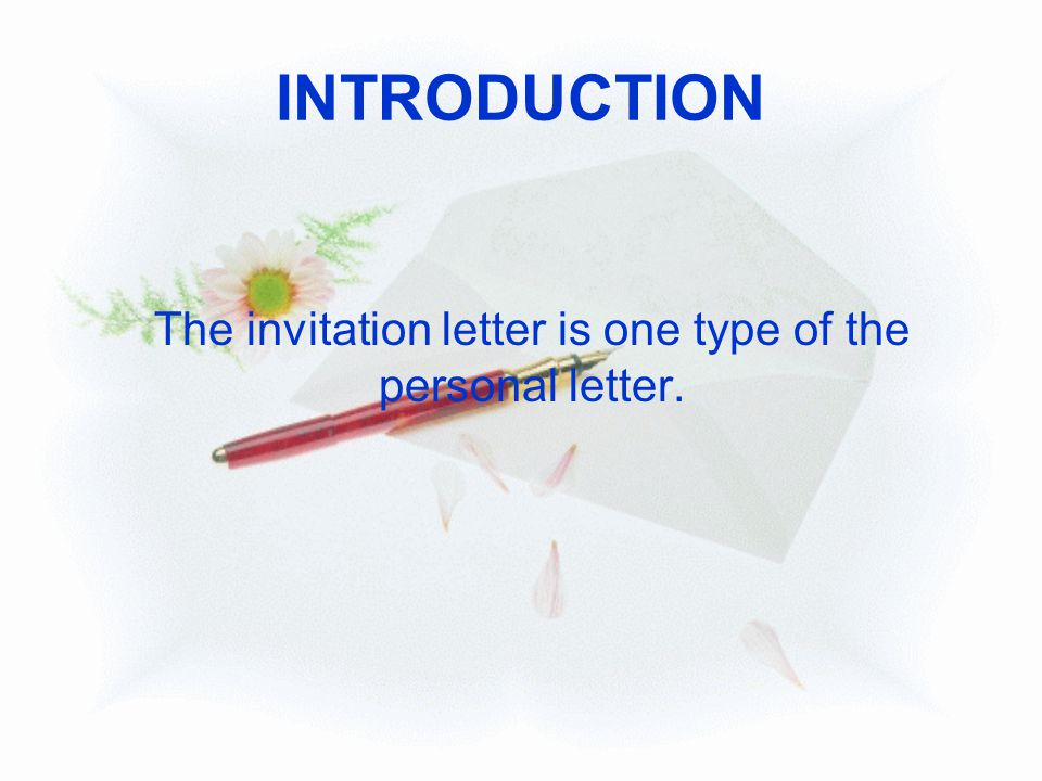 The invitation letter is one type of the personal letter.