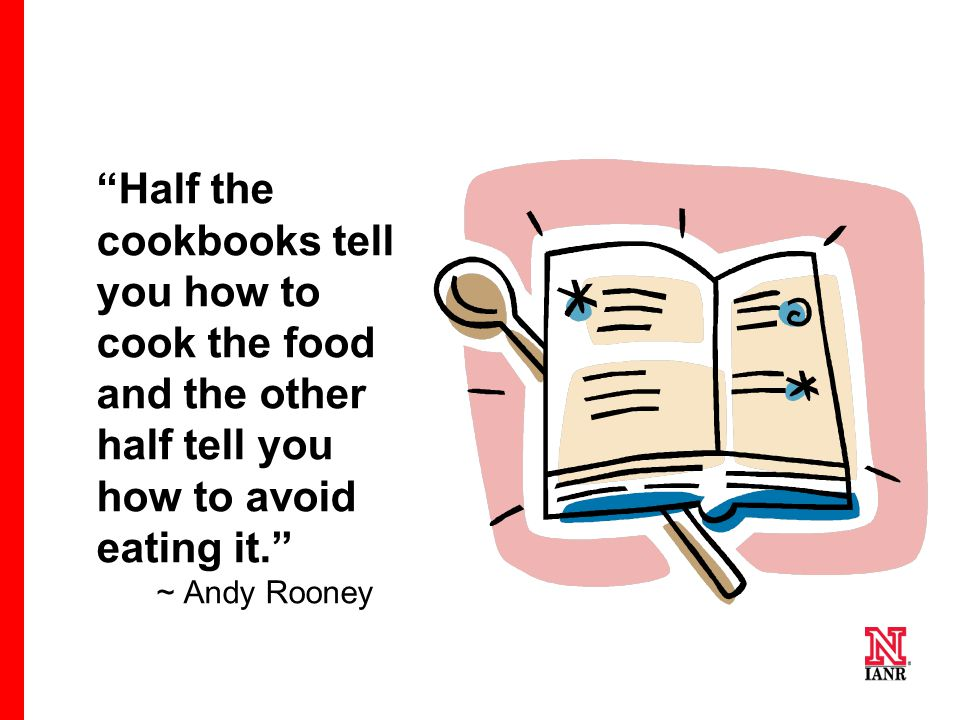 Half the cookbooks tell you how to cook the food and the other half tell you how to avoid eating it.