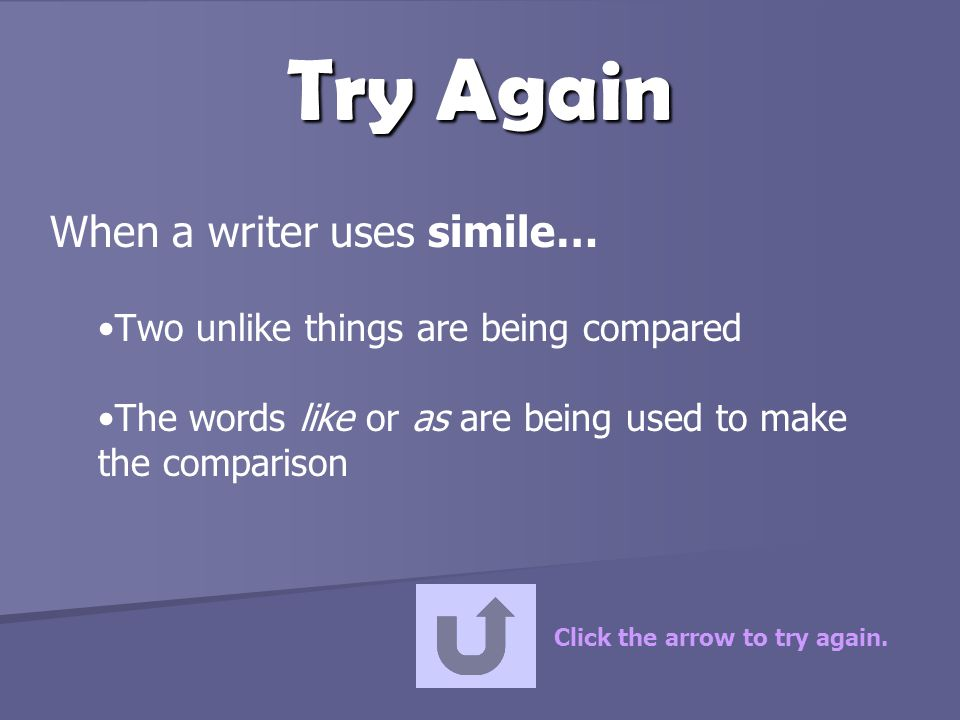 Try Again When a writer uses simile…