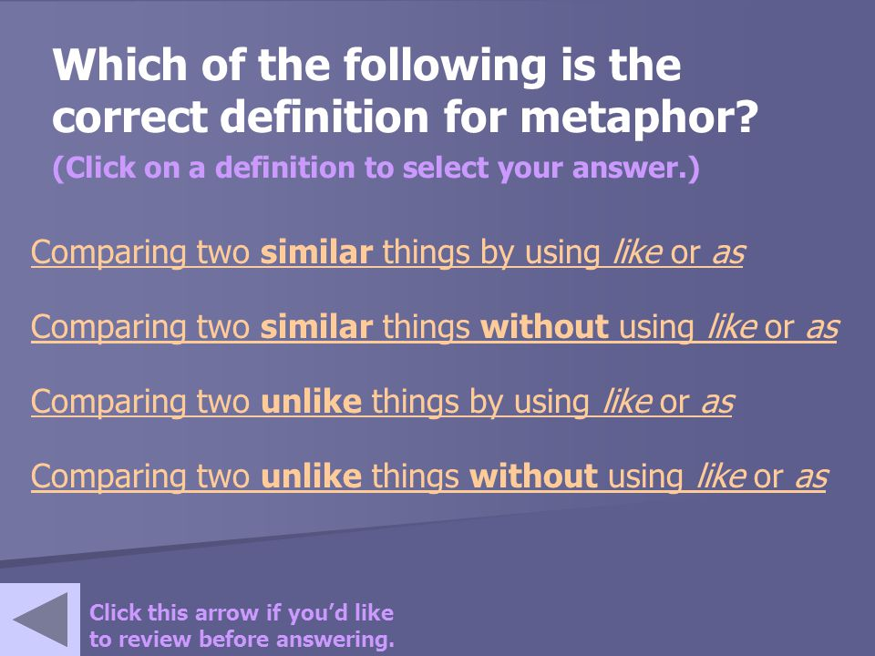 Which of the following is the correct definition for metaphor