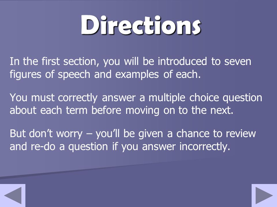 Directions In the first section, you will be introduced to seven figures of speech and examples of each.