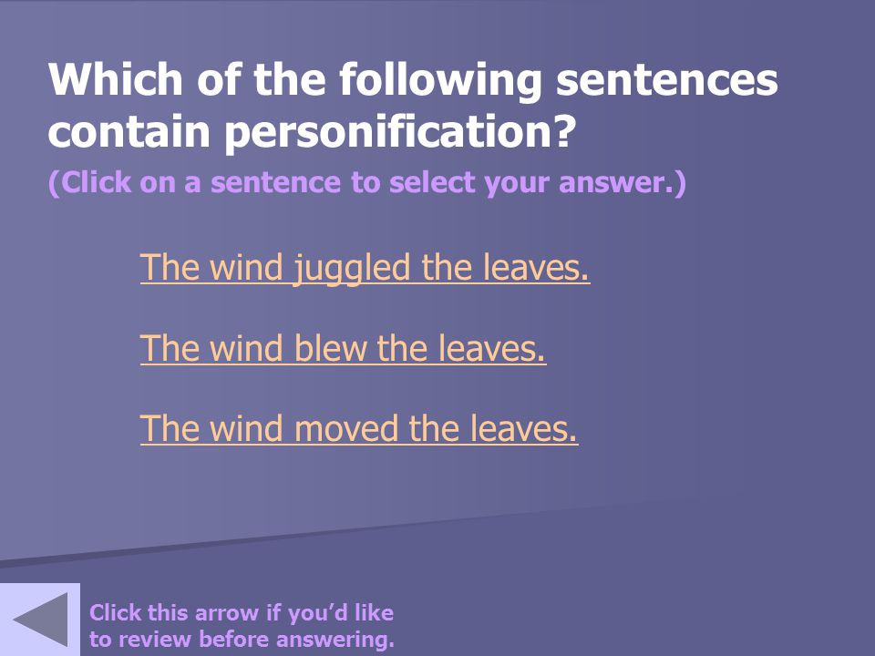 Which of the following sentences contain personification