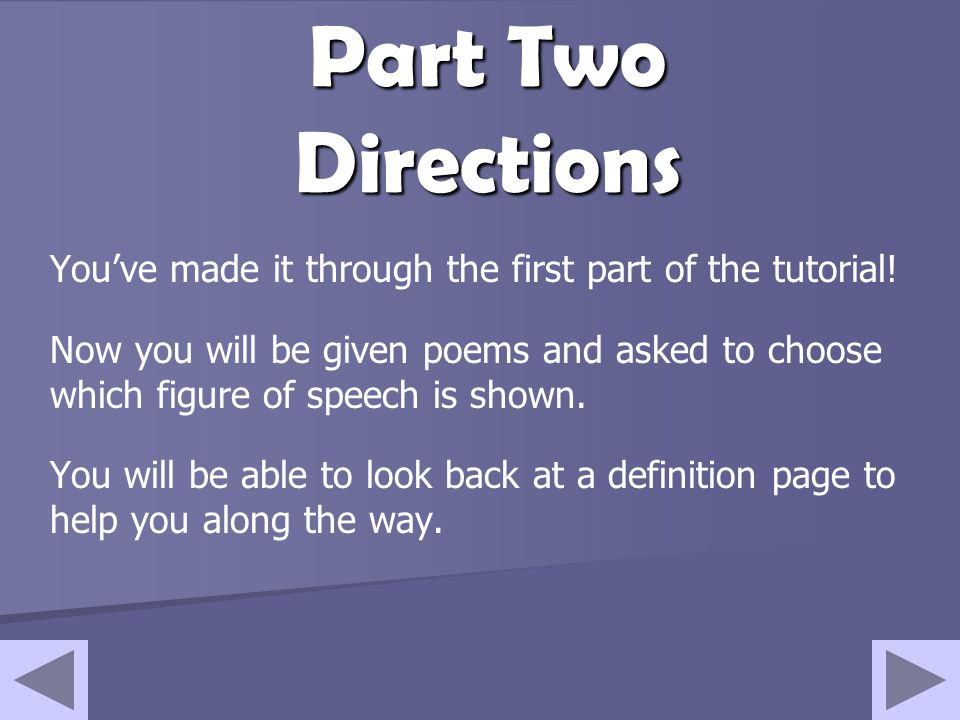 Part Two Directions You've made it through the first part of the tutorial!