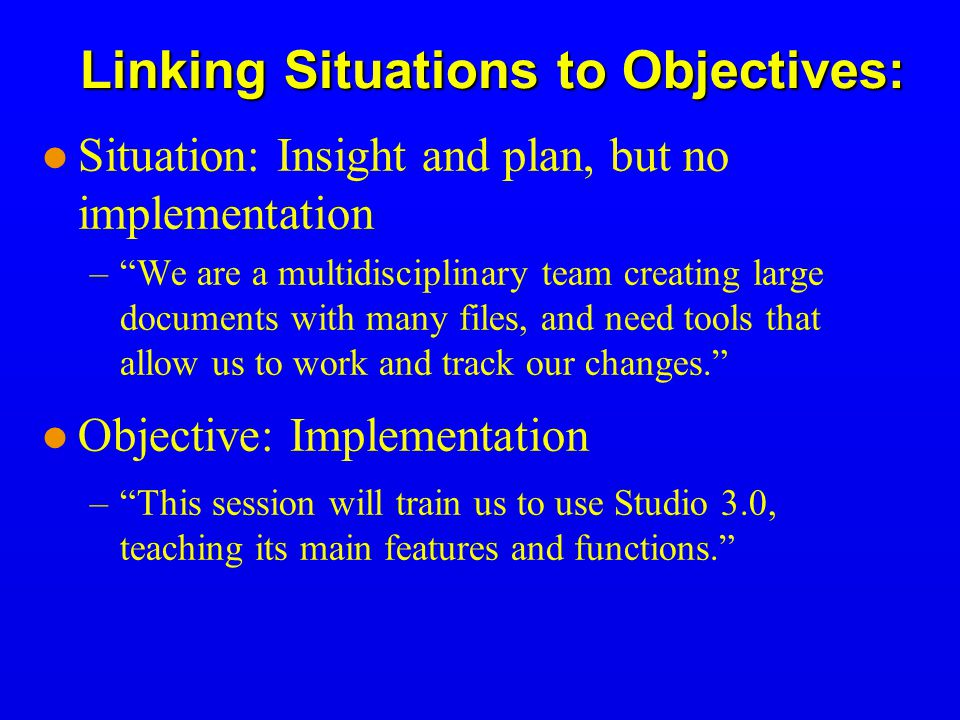 Linking Situations to Objectives: