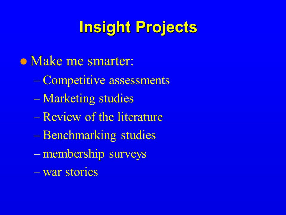 Insight Projects Make me smarter: Competitive assessments