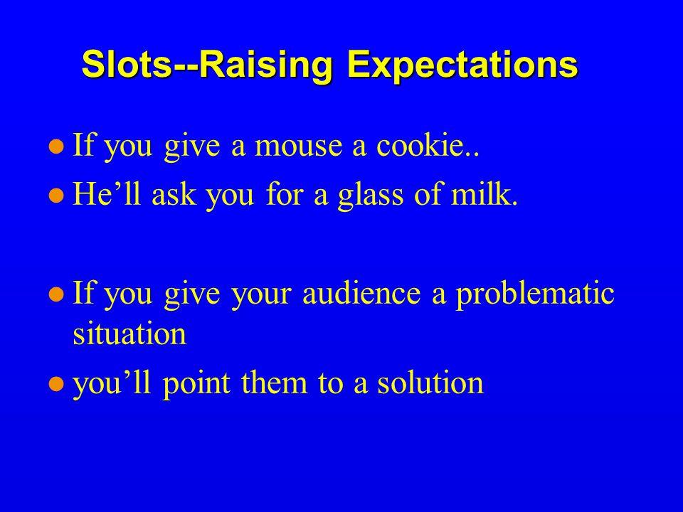 Slots--Raising Expectations