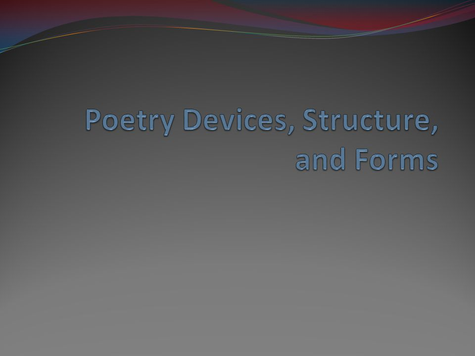 Poetry Devices, Structure, and Forms
