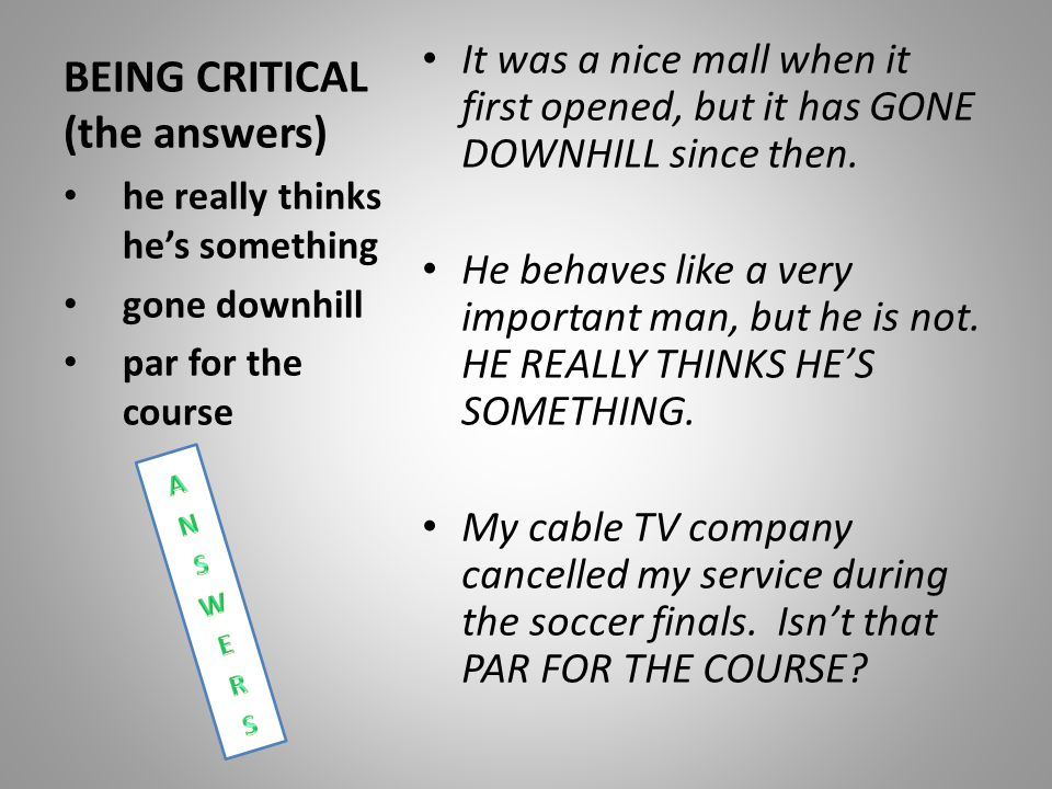 BEING CRITICAL (the answers)