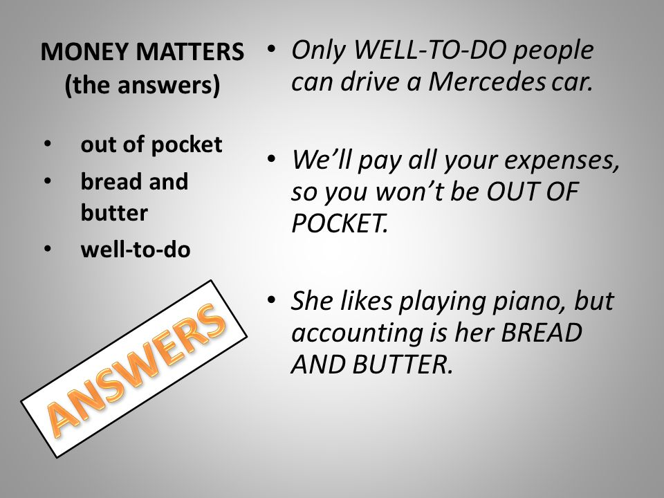 MONEY MATTERS (the answers)