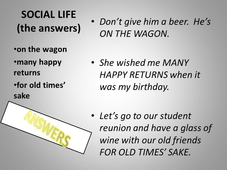SOCIAL LIFE (the answers)