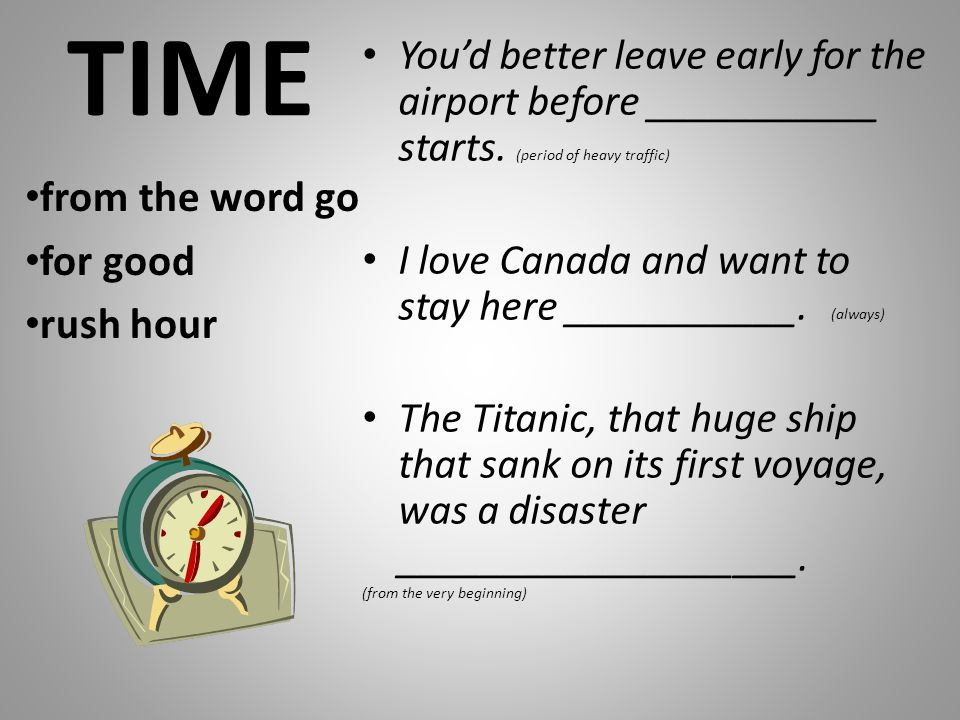 TIME from the word go for good rush hour