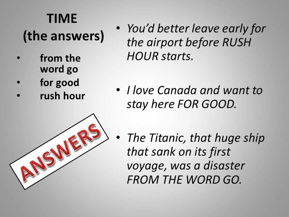 ANSWERS TIME (the answers)