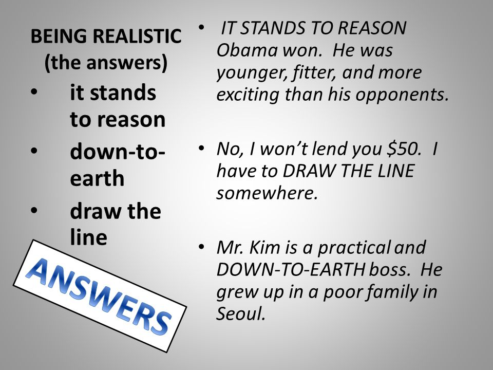 BEING REALISTIC (the answers)