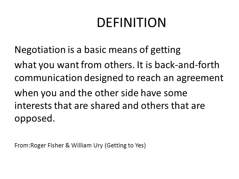 DEFINITION Negotiation is a basic means of getting