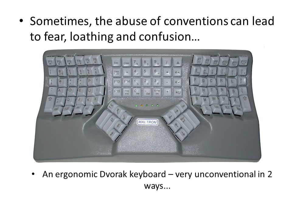 An ergonomic Dvorak keyboard – very unconventional in 2 ways...