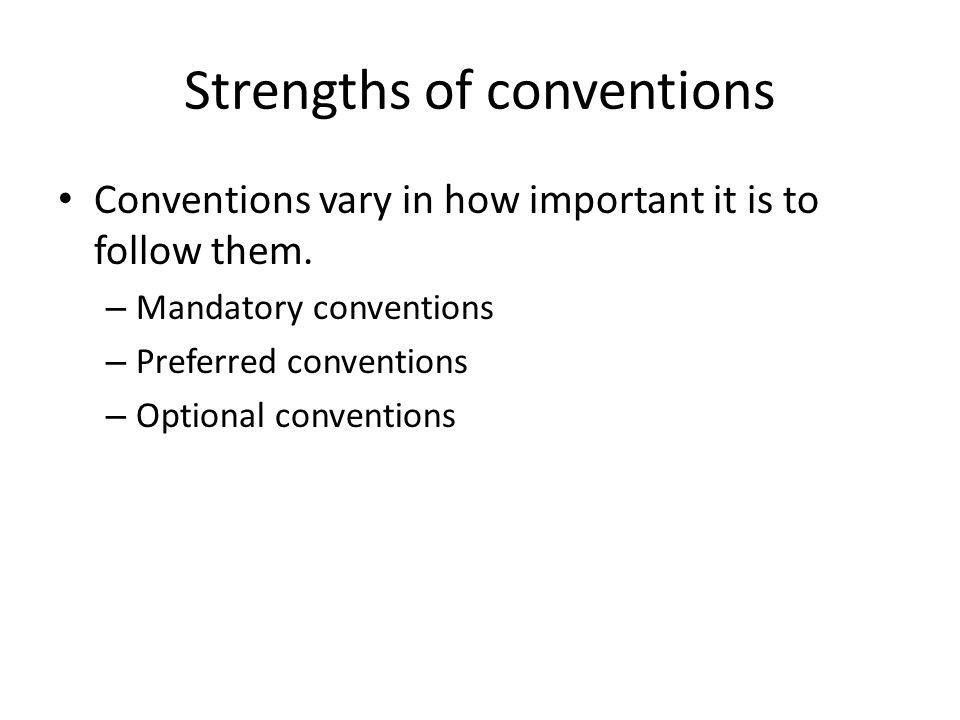 Strengths of conventions