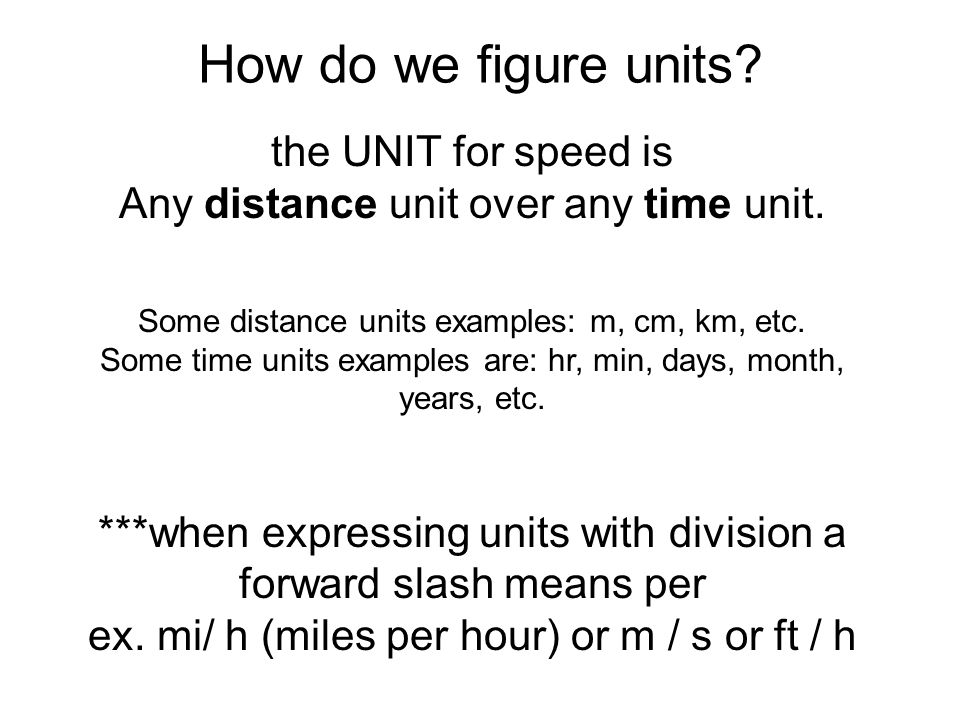 How do we figure units the UNIT for speed is