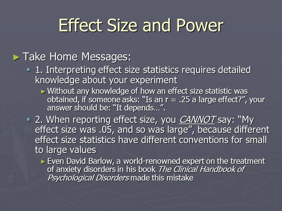 Effect Size and Power Take Home Messages: