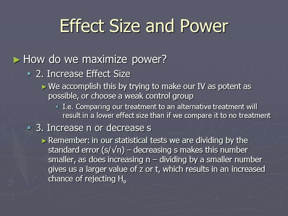 Effect Size and Power How do we maximize power