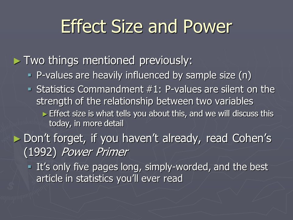 Effect Size and Power Two things mentioned previously: