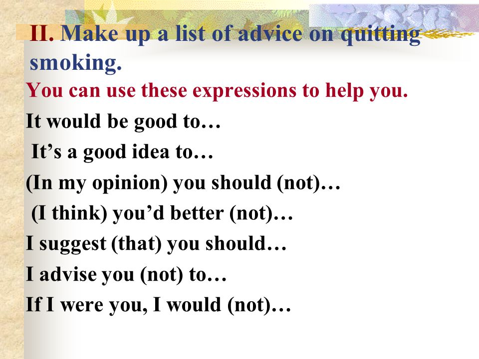 II. Make up a list of advice on quitting smoking.