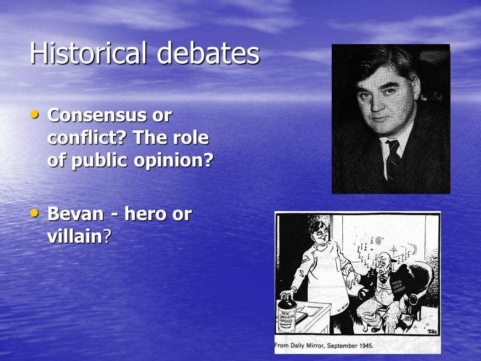 Historical debates Consensus or conflict The role of public opinion