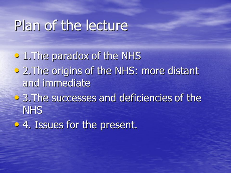 Plan of the lecture 1.The paradox of the NHS
