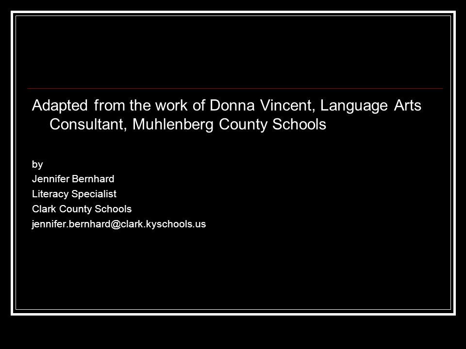 Adapted from the work of Donna Vincent, Language Arts Consultant, Muhlenberg County Schools
