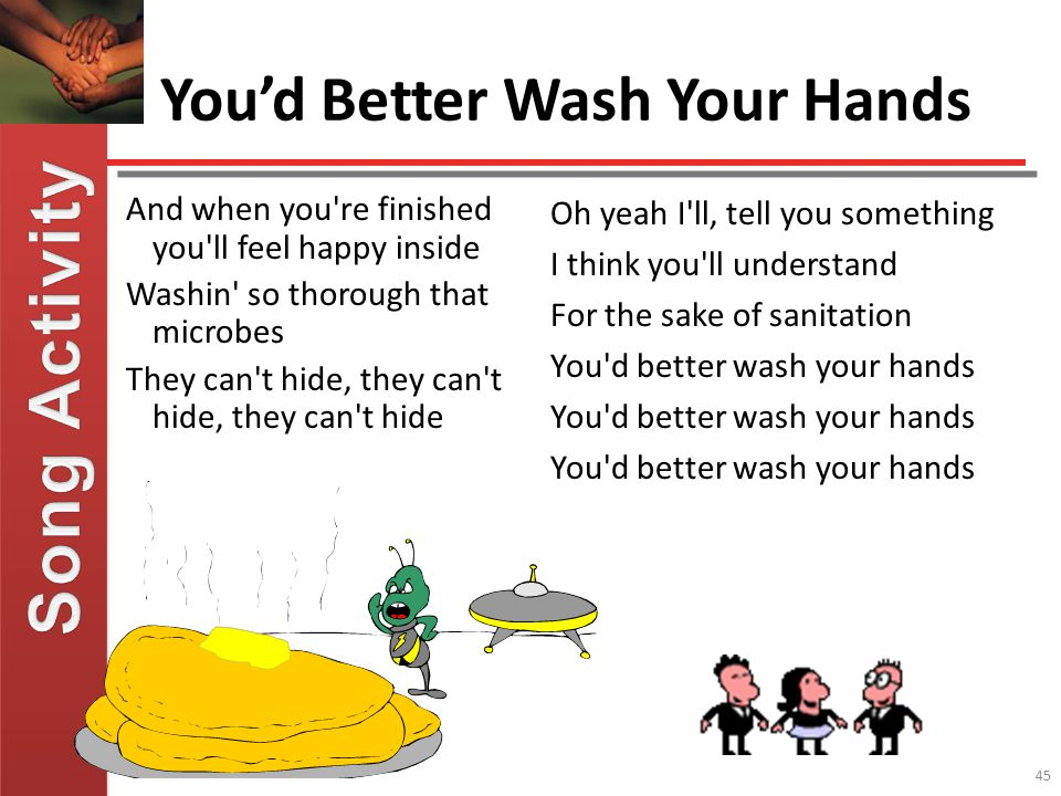 You'd Better Wash Your Hands