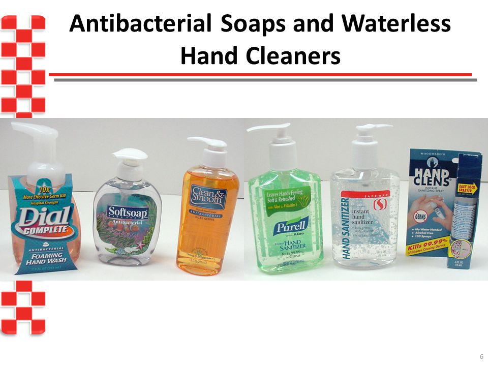 Antibacterial Soaps and Waterless Hand Cleaners